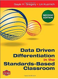Data Driven Differentiation in the Standards-Based Classroom